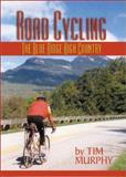 Road Cycling the Blue Ridge High Country, Tim Murphy, 0895872838