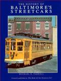 The History of Baltimore's Streetcars, Michael R. Farrell and Ralph Barger, 0897782836