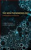 The New Phenomenology : A Philosophical Introduction, Simmons, J. Aaron and Benson, Bruce Ellis, 1441182837