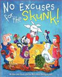 No Excuses for the Skunk, Mary Alice Baumgardner, 1477512837