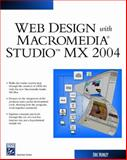 Web Design with Macromedia Studio MX 2004, Hunley, Eric, 1584502835