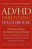 The AD/HD Parenting Handbook, Colleen Alexander-Roberts, 1589792831