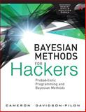 Bayesian Methods for Hackers : Probabilistic Programming and Bayesian Methods, Davidson-Pilon, Cameron, 0133902838