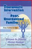 Therapeutic Intervention with Poor Unorganized Families : From Distress to Hope, Terry S Trepper, Shlomo A Sharlin, 0789002833