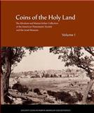 Coins of the Holy Land : The Abraham D Sofaer Collection, Meshorer, Yaakov, 0897222830