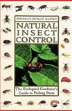 Natural Insect Control : The Ecological Gardener's Guide to Foiling Pests, Brooklyn Botanic Garden, 0945352832