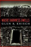 Where Darkness Dwells, Glen Krisch, 1481082833