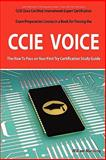 CCIE Cisco Certified Internetwork Expert Voice Certification Exam Preparation Course in a Book for Passing the CCIE Exam - the How to Pass on Your First Try Certification Study Guide, William Manning, 1742442838