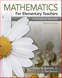 Mathematics for Elementary Teachers : A Conceptual Approach, Bennett, Albert B. and Nelson, Ted, 0073022845