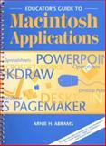 Educator's Guide to Macintosh Applications, Abrams, Arnie H., 0205162843