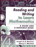 Reading and Writing to Learn Mathematics : A Guide and a Resource Book, Martinez, Joseph G. R. and Martinez, Nancy C., 020530284X