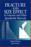 Fracture and Size Effect in Concrete and Other Quasibrittle Materials, Bazant, Zdenek P., 084938284X