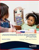 Understanding Child Development : Linking Theory and Practice, Lindon, Jennie, 1444102842