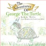 The Adventures of George the Turtle, Ruth G. Wyllie, 1477252843