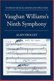 Vaughan Williams's Ninth Symphony, Frogley, Alain, 0198162847