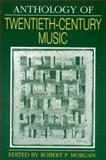 Anthology of Twentieth-Century Music, Morgan, Robert P., 0393952843