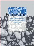 Ecopolitics : The Environment in Poststructuralist Thought, Conley, Verena Andermatt, 0415102847