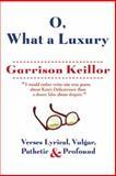 O, What a Luxury, Garrison Keillor, 0802122841