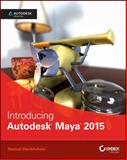 Introducing Autodesk Maya 2015 : Autodesk Official Press, Derakhshani, 1118862848