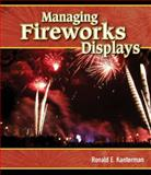 Managing Fireworks Displays, Kanterman, Ronald E., 1418072842