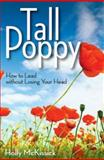 Tall Poppy, Holly McKissick, 1426752849