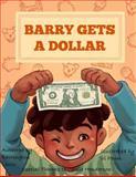 Barry Gets a Dollar, Barrington Lewis, 1480282847