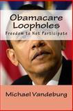 Obamacare Loopholes, Michael Vandeburg, 1493772848