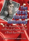 The Drag Queen Anthology, Lisa Underwood, 1560232846