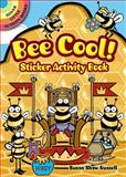 Bee Cool! Sticker Activity Book, Susan Shaw-Russell and Activity Books Staff, 0486482847