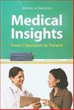 Medical Insights : From Classroom to Patient, Diamond, Morton A., 0763752843