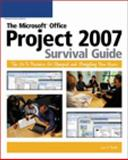 The Microsoft Project Survival Guide 2007 : The Go-To Resource for Stumped and Struggling New Users, Bucki, Lisa, 1598632841