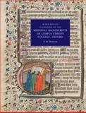 A Descriptive Catalogue of the Medieval Manuscripts of Corpus Christi College, Oxford, Thomson, R. M., 184384284X