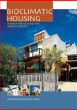 Bioclimatic Housing : Innovative Designs for Warm Climates, Hyde, Richard, 1844072843
