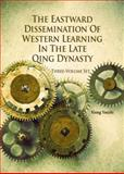 The Eastward Dissemination of Western Learning in the Late Qing Dynasty : 3 Volume Set, Xiong, Yuechi, 9814332844