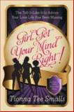 Girl, Get Your Mind Right!, Tionna Tee Smalls, 0062032844