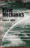 River Mechanics, Julien, Pierre Y., 0521562848