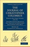 Journal of Christopher Columbus (During His First Voyage, 1492-93) : And Documents Relating the Voyages of John Cabot and Gaspar Corte Real, Columbus, Christopher, 1108012841