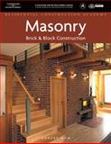 Residential Construction Academy : Masonry, Brick and Block Construction, Ham, Robert Benjamin, 1418052841