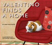 Valentino Finds a Home, Andy Whiteside, 159572284X