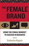 The Female Brand, Catherine Kaputa, 089106284X