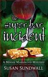 The Super Bar Incident, Susan Sundwall, 0991362845