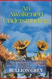 An Awakened Understanding, Bullion Grey, 1483602842