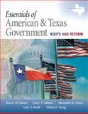 Essentials of American and Texas Government : Roots and Reform, 2009 Edition, O'Connor, Karen and Sabato, Larry J., 0205662846