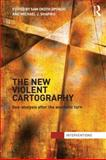 The New Violent Cartography, Shapiro, Michael J., 0415782848