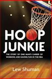 Hoop Junkie, Lew Shuman, 0692202846