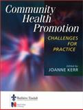 Community Health Promotion : Challenges for Practice, Kerr, Joanne, 0702022845