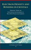 Electron Density and Bonding in Crystals : Principles, Theory, and X-Ray Diffraction Experiments in Solid State Physics and Chemistry, Tsirelson, V. G. and Ozerov, R. P., 0750302844