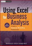Using Excel for Business Analysis : A Guide to Financial Modelling Fundamentals, Fairhurst, Danielle Stein, 111813284X