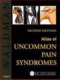 Atlas of Uncommon Pain Syndromes, Waldman, Steven D., 1416052844