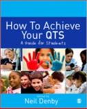 How to Achieve Your QTS : A Guide for Students, , 1847872840